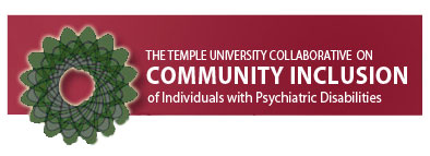 The Temple University Collaborative on Community Inclusion of Individuals with Psychiatric Disabilities